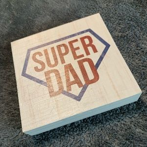 "Wooden ""Super Dad"" sign"